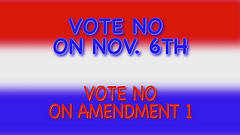 Vote No on Amendment 1 on Nov. 6th